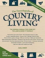 The Encyclopedia of Country Living, 40th Anniversary Edition: The Original Manual for Living off the Land & Doing It Yourself by Carla Emery(2012-10-30)