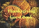 Thanksgiving Guest Book: We are blessed in so many ways many things we take for granted but we should stop and be thankful each and every day