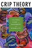 Crip Theory: Cultural Signs of Queerness and Disability (Cultural Front)