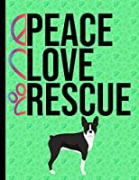 Peace Love Rescue: Daily Planner Hourly Appointment Book Schedule Organizer Personal Or Professional Use 365 Days Boston Terrier Dog Green Cover