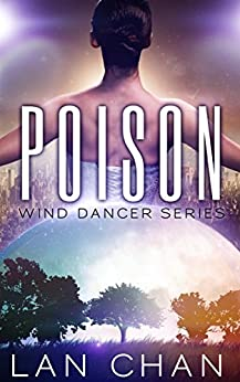 Poison (Wind Dancer Series Book 1) by [Chan, Lan]