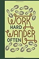 """Work Hard Wander Often: Notebook, Journal for Writing, Size 6"""" x 9"""", 164 Pages"""