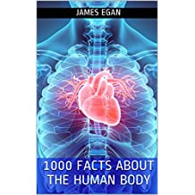 1000 Facts about the Human Body