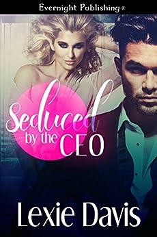 Seduced by the CEO by [Davis, Lexie]