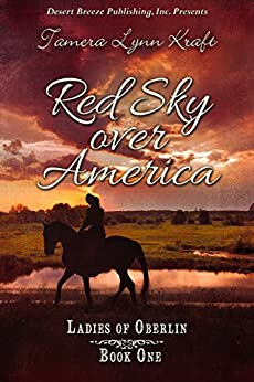 Red Sky Over America (Ladies of Oberlin Book 1) by [Kraft, Tamera Lynn]
