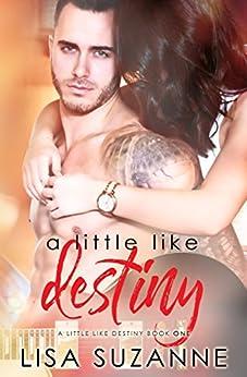 A Little Like Destiny by [Suzanne, Lisa]