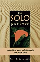 The Solo Partner: Repairing Your Relationship on Your Own