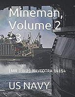 Mineman, Volume 2 - 3: (MN 3 & 2) NAVEDTRA 14154