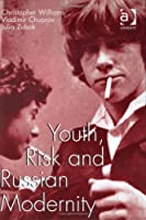 Youth, Risk and Russian Modernity