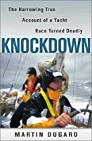 Knockdown (on demand): The Harrowing True Account of a Yacht Race Turned Deadly