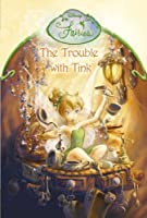 The Trouble With Tink: Chapter Book (Disney Fairies)