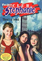 Three's a Crowd (Full House: Club Stephanie)
