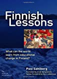 Finnish Lessons: What Can the World Learn from Educational Change in Finland? (The Series on School Reform)