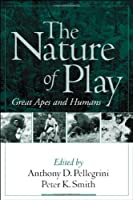 The Nature of Play: Great Apes and Humans