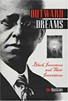 Outward Dreams: Black Inventors and Their Inventions