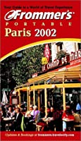 Frommer's Portable Paris 2002 (Frommer's Portable)