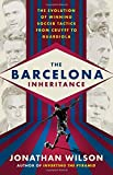 The Barcelona Inheritance: The Evolution of Winning Soccer Tactics from Cruyff to Guardiola 画像