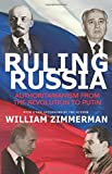 Ruling Russia: Authoritarianism from the Revolution to Putin by William Zimmerman(2016-03-22)