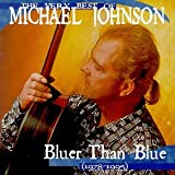 Very Best of Michael Johnson: Bluer Than Blue