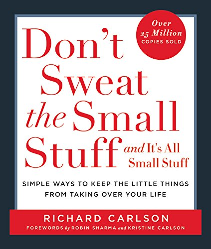 Don't Sweat the Small Stuff and It's All Small Stuff: Simple Ways to Keep the Little Things From Taking Over Your Life (Don't Sweat the Small Stuff Series)の詳細を見る