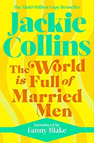 The World is Full of Married Men: introduced by Fanny Blake