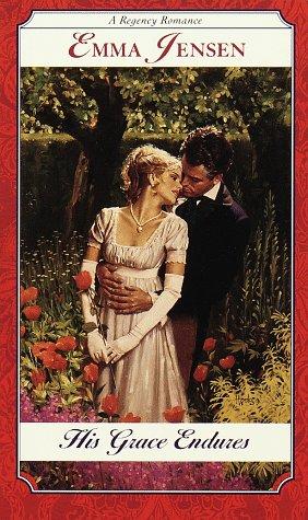 His Grace Endures (Regency Romance)