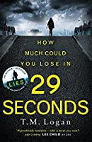 29 Seconds: the gripping thriller from the bestselling author of THE HOLIDAY and LIES
