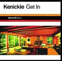 Get In by Kenickie