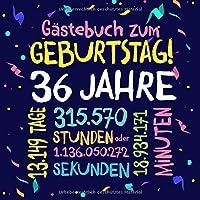 Gästebuch zum Geburtstag ~ 36 Jahre: Deko zur Feier vom 36.Geburtstag fuer Mann oder Frau - 36 Jahre - Geschenkidee & Dekoration fuer Glueckwuensche und Fotos der Gaeste