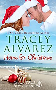 Home For Christmas: A Small Town Romance (Stewart Island Book 9) by [Alvarez, Tracey]