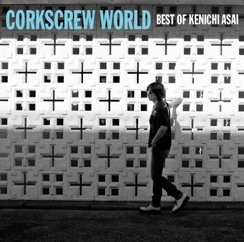 CORKSCREW WORLD-best of Kenichi Asai-
