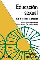 Educacion sexual / Sex Education: De La Teoria a La Practica / from Theory to Practice (Ojos Solares / Solar Eyes)