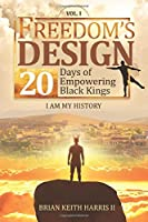 Freedom's Design: 20 Days of Empowering Black Kings