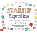 Startup Equation: A Visual Guidebook To Building Your Startup [Paperback] [Jan 01, 2016] Steve Fisher And Ja-Nae Duane