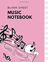 Blank Sheet Music Notebook: Music Manuscript Paper, Staff Paper, Musicians Notebook 8.5x11 Trumpet Theme