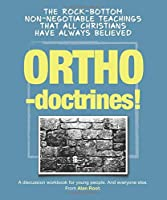 Orthodoctrines: The rock bottom, non-negotiable teachings that all Christians have always believed (Toolbox Titles)