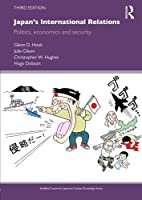 Japan's International Relations: Third Edition (The University of Sheffield/Routledge Japanese Studies Series)