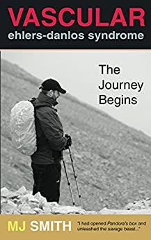 Vascular Ehlers-Danlos Syndrome: The Journey Begins by [Smith, M J]