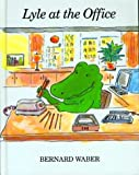 Lyle at the Office (Lyle the Crocodile)