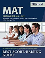MAT Study Guide 2018-2019: MAT Exam Prep Review and Practice Test Questions for the Miller Analogies Test