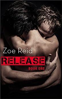 Release: Part 1 by [Reid, Zoe]