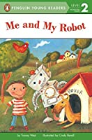 Me and My Robot (Penguin Young Readers, Level 2) by Tracey West(2003-02-24)