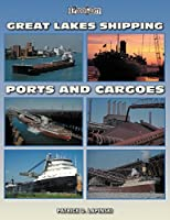 Great Lakes Shipping Ports & Cargoes (Photo Gallery)
