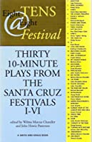 Eight Tens Eight Festival: Thirty 10-Minute Plays from the Santa Cruz Festivals I-VI (Contemporary Playwrights Series)