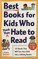 Best Books for Kids Who (Think They) Hate to Read: 125 Books That Will Turn Any Child into a Lifelong Reader (Prima Home Learning Library)