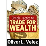Simple Tactics to Trade for Wealth (Wiley Trading Video)
