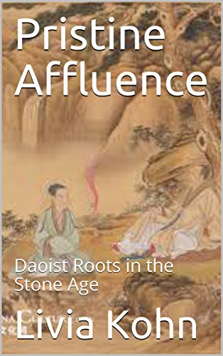 Pristine Affluence: Daoist Roots in the Stone Age (English Edition)