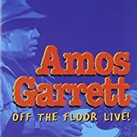 Off the Floor Live by AMOS GARRETT (1996-06-04)
