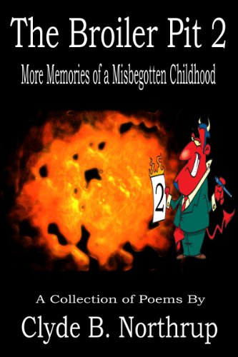 The Broiler Pit 2: More Memories of a Misbegotten Childhood (English Edition)