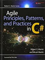 Agile Principles, Patterns, and Practices in C# by Robert C. Martin Micah Martin(2006-07-30)